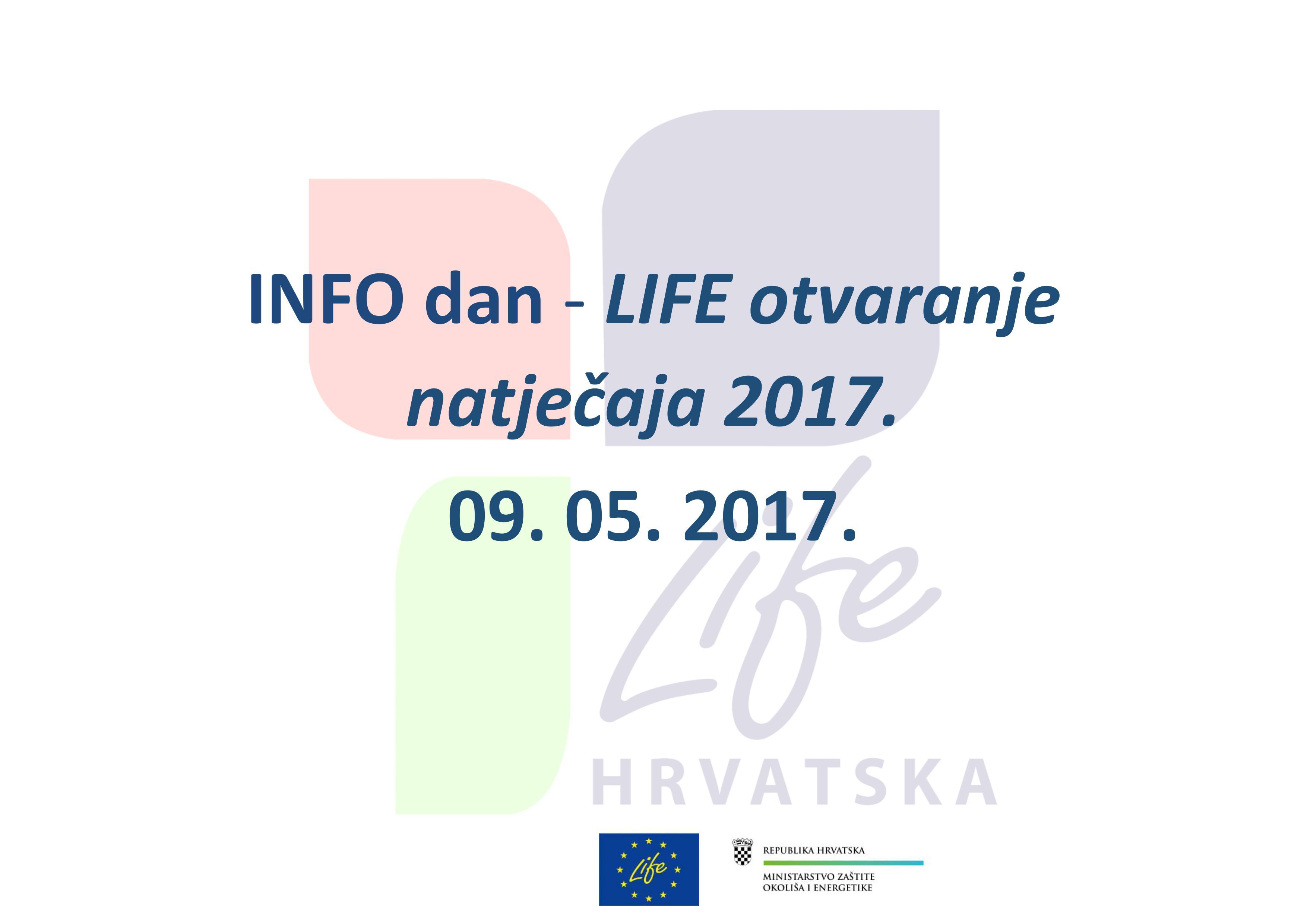 INFO dan – LIFE otvaranje natječaja 2017.
